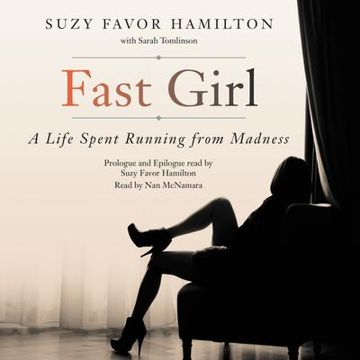 Fast Girl: A Life Spent Running from Madness Audiobook, by