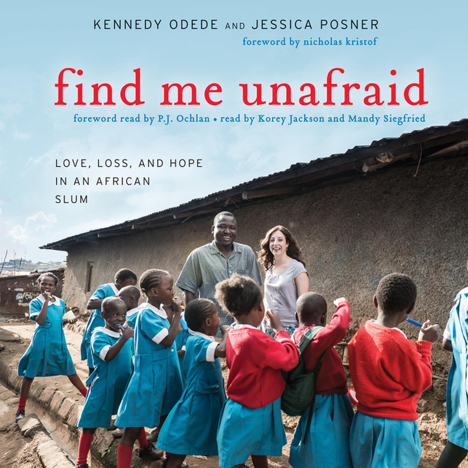 Printable Find Me Unafraid: Love, Loss, and Hope in an African Slum Audiobook Cover Art
