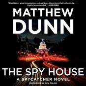 The Spy House: A Spycatcher Novel, by Matthew Dunn