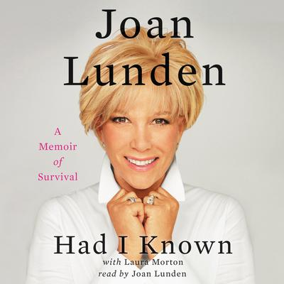 Had I Known: A Memoir of Survival Audiobook, by Joan Lunden