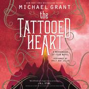 The Tattooed Heart: A Messenger of Fear Novel Audiobook, by Michael Grant