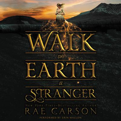 Walk on Earth a Stranger Audiobook, by Rae Carson