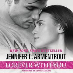 Forever with You Audiobook, by Jennifer L. Armentrout