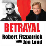 Betrayal: Whitey Bulger and the FBI Agent Who Fought to Bring Him Down Audiobook, by Robert Fitzpatrick