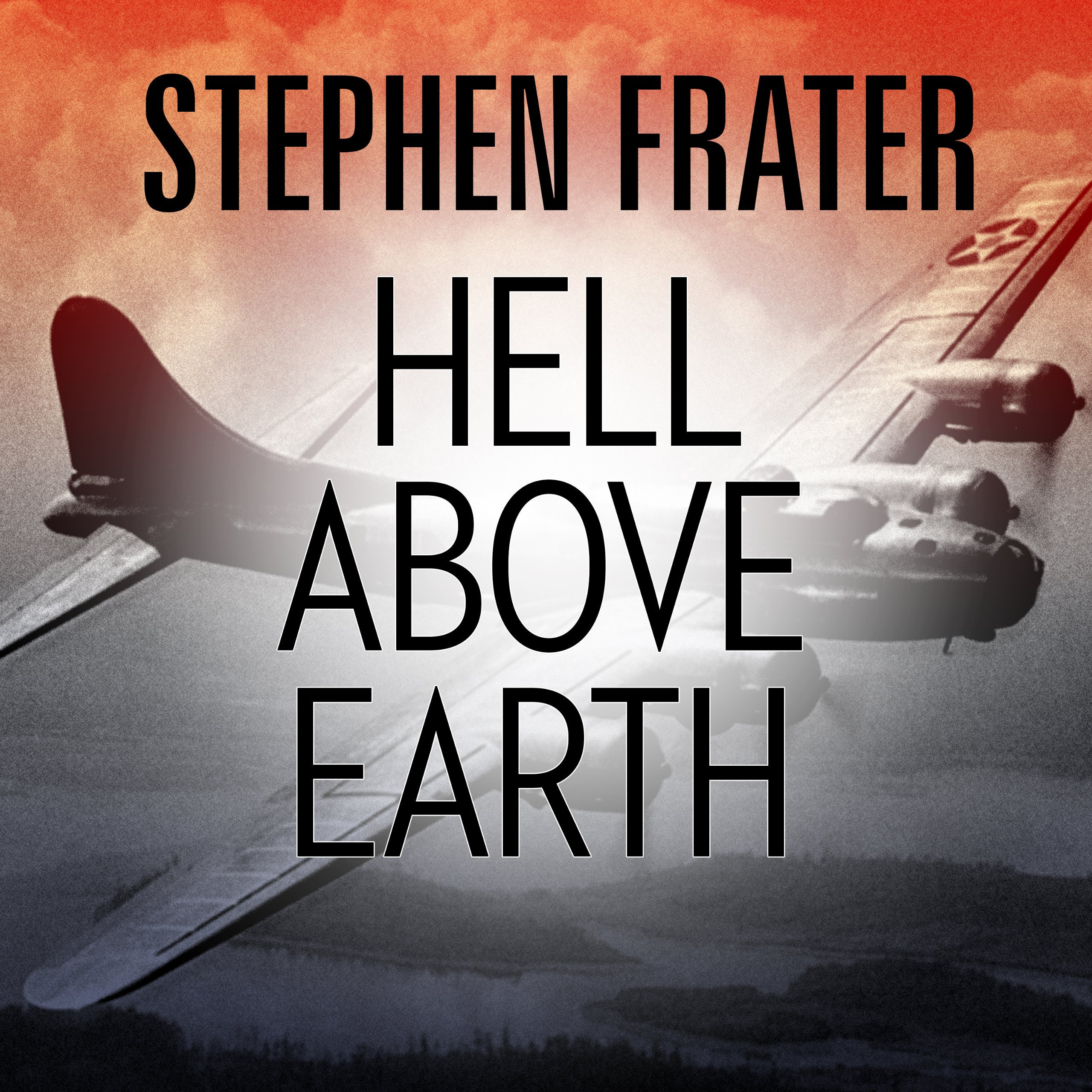 Printable Hell above Earth: The Incredible True Story of an American WWII Bomber Commander and the Copilot Ordered to Kill Him Audiobook Cover Art