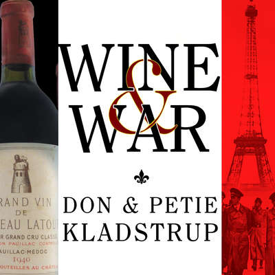 Wine and War: The French, the Nazis, and the Battle for Frances Greatest Treasure Audiobook, by Don Kladstrup