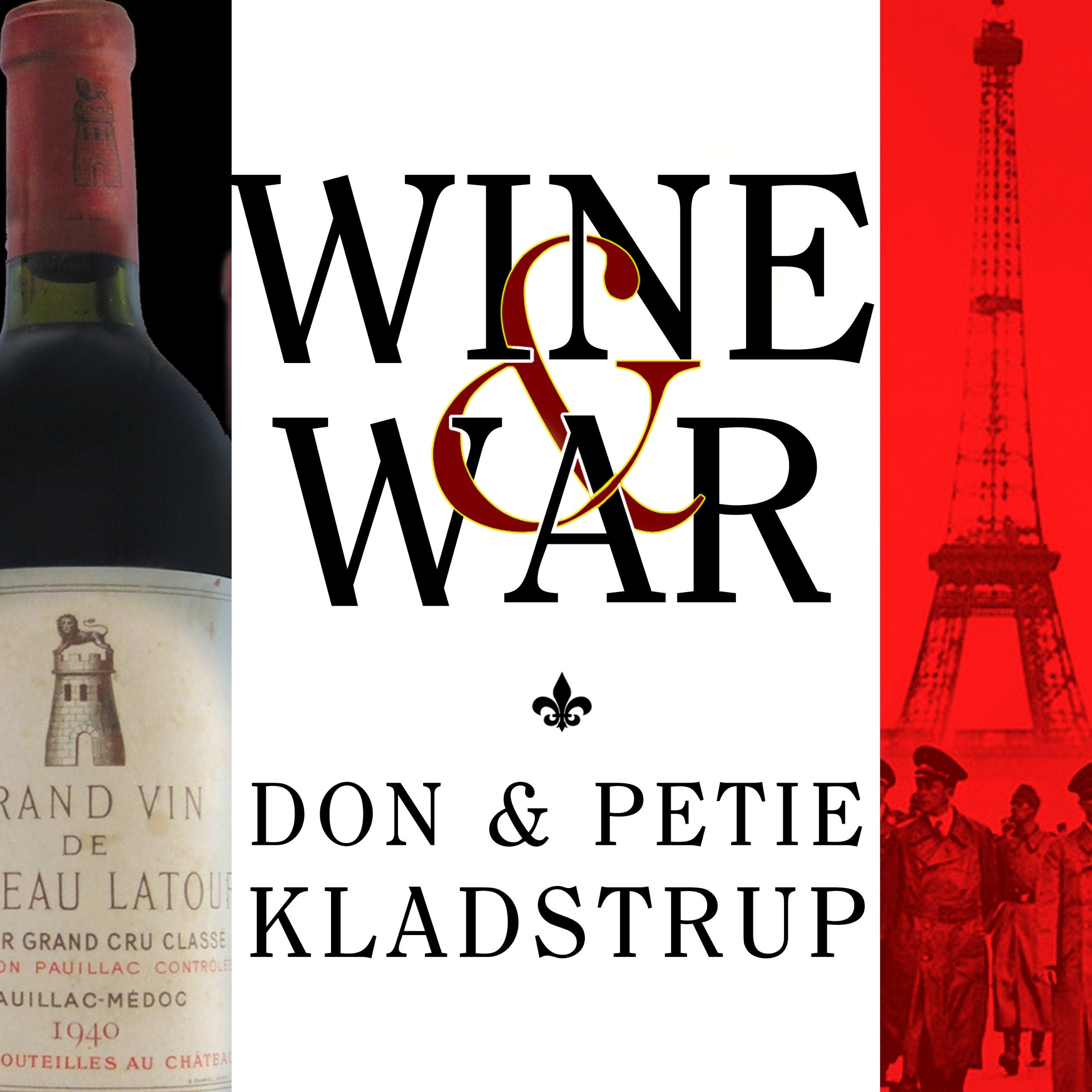 Printable Wine and War: The French, the Nazis, and the Battle for France's Greatest Treasure Audiobook Cover Art