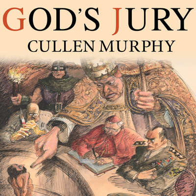 Gods Jury: The Inquisition and the Making of the Modern World Audiobook, by Cullen Murphy