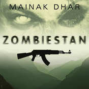 Zombiestan: A Zombie Novel Audiobook, by Mainak Dhar