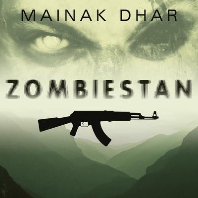 Zombiestan: A Zombie Novel Audiobook, by Mainak Dhar