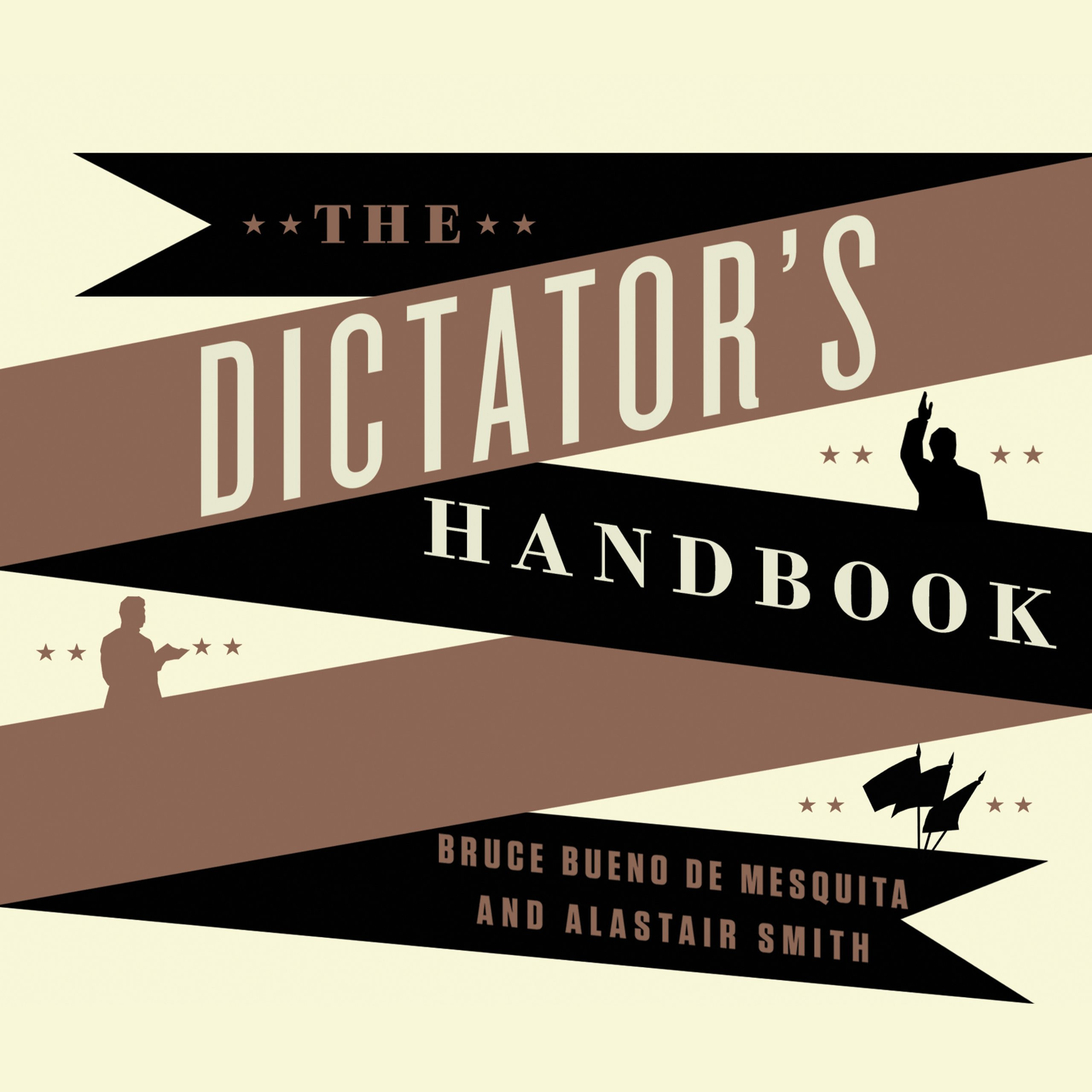 Printable The Dictator's Handbook: Why Bad Behavior Is Almost Always Good Politics Audiobook Cover Art