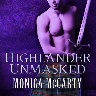 Highlander Unmasked: A Novel Audiobook, by Monica McCarty