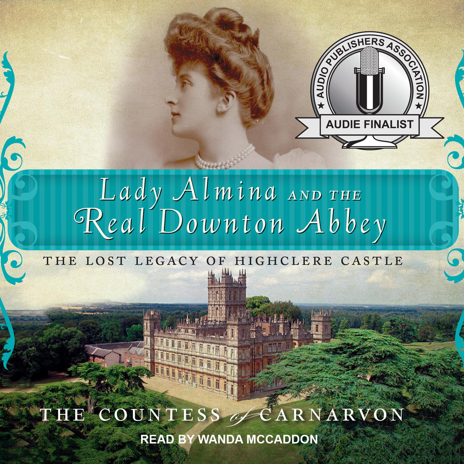 Printable Lady Almina and the Real Downton Abbey: The Lost Legacy of Highclere Castle Audiobook Cover Art