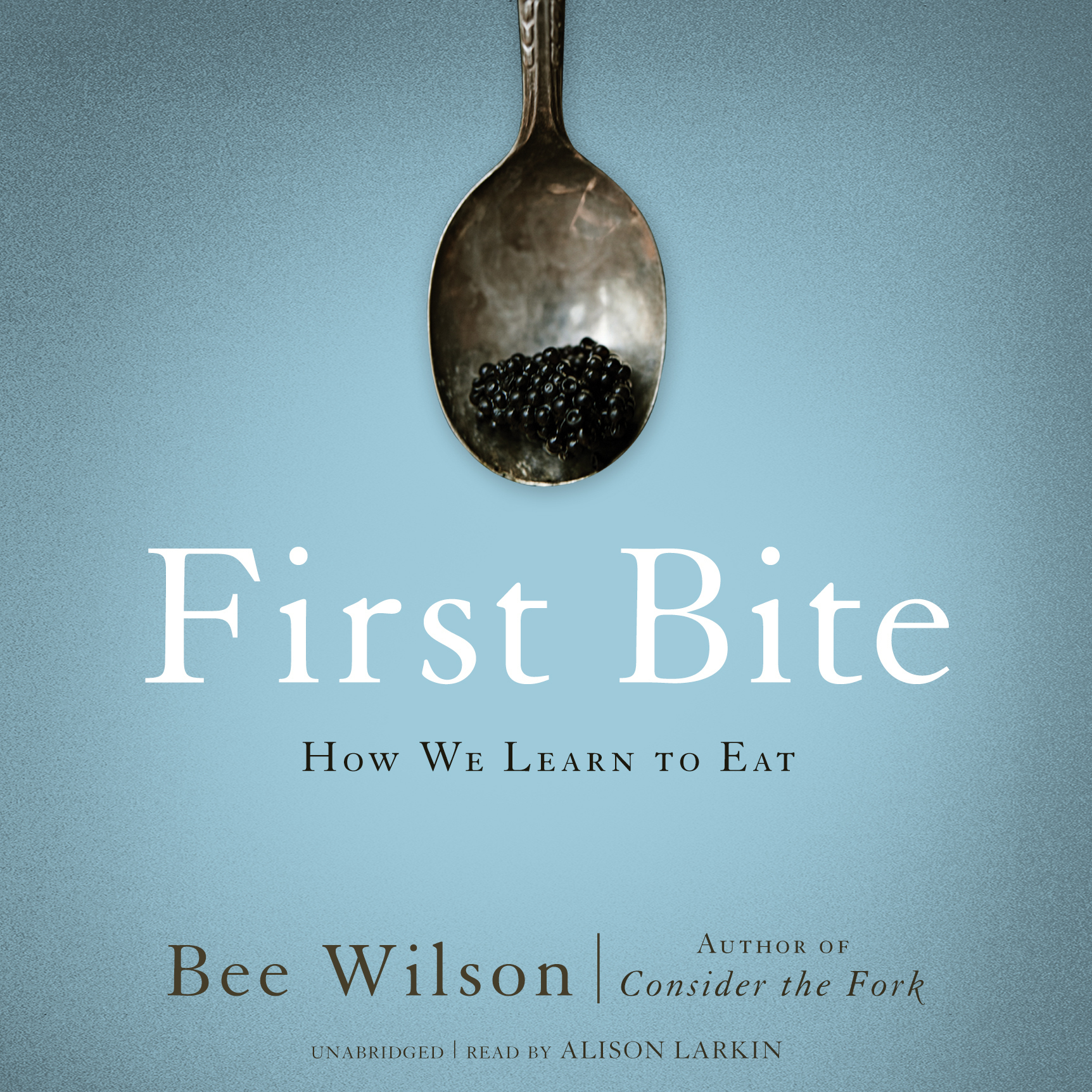 Printable First Bite: How We Learn to Eat Audiobook Cover Art