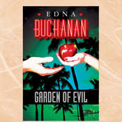 Garden of Evil, by Edna Buchanan