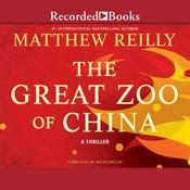 The Great Zoo of China Audiobook, by Matthew Reilly