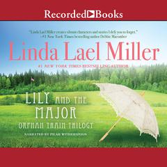 Lily and the Major Audiobook, by Linda Lael Miller