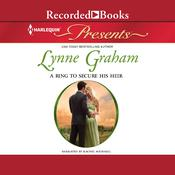 A Ring to Secure His Heir Audiobook, by Lynne Graham