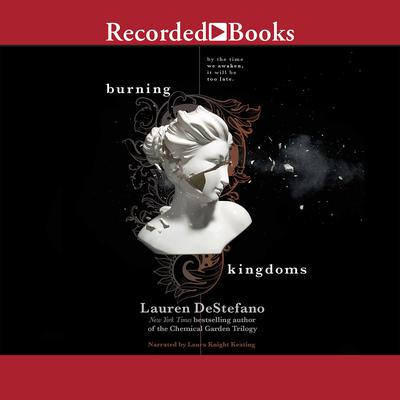 Burning Kingdoms Audiobook, by Lauren DeStefano