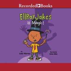 EllRay Jakes Is Magic Audiobook, by Sally Warner