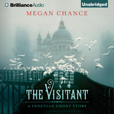 The Visitant: A Venetian Ghost Story Audiobook, by Megan Chance