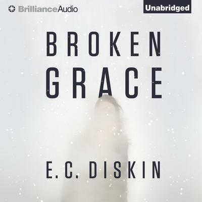 Broken Grace Audiobook, by E. C. Diskin