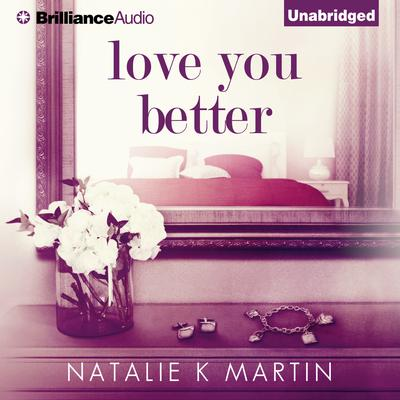 Love You Better Audiobook, by Natalie K. Martin