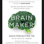 Brain Maker: The Power of Gut Microbes to Heal and Protect Your Brain—for Life Audiobook, by David Perlmutter