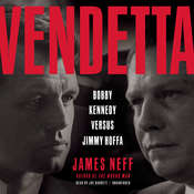 Vendetta: Bobby Kennedy versus Jimmy Hoffa Audiobook, by James Neff