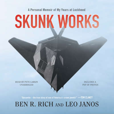 Skunk Works: A Personal Memoir of My Years of Lockheed Audiobook, by Ben R. Rich