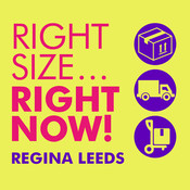 Rightsize…Right Now!: The 8-Week Plan to Organize, Declutter, and Make Any Move Stress-Free, by Regina Leeds