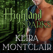 Highland Sparks: Logan and Gwyneth Audiobook, by Keira Montclair
