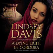 A Dying Light in Corduba: A Marcus Didius Falco Mystery, by Lindsey Davis
