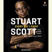 Every Day I Fight: Making a Difference, Kicking Cancers Ass Audiobook, by Stuart Scott, Larry Platt