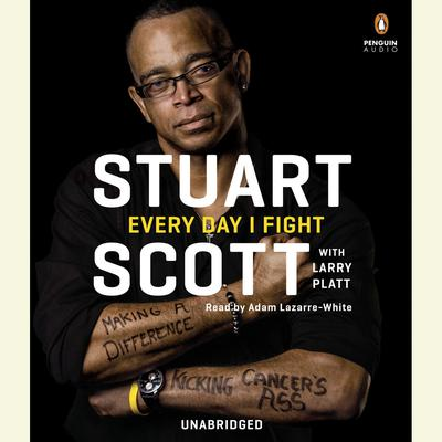 Every Day I Fight: Making a Difference, Kicking Cancers Ass Audiobook, by Stuart Scott