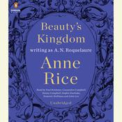 Beautys Kingdom Audiobook, by Anne Rice, A. N. Roquelaure