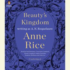 Beautys Kingdom: A Novel Audiobook, by A. N. Roquelaure, Anne Rice