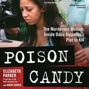Poison Candy: The Murderous Madam; Inside Dalia Dippolito's Plot to Kill Audiobook, by Elizabeth Parker, Mark Ebner