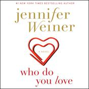Who Do You Love: A Novel Audiobook, by Jennifer Weiner