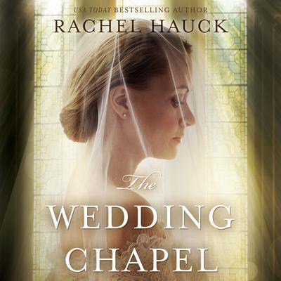 The Wedding Chapel Audiobook, by Rachel Hauck