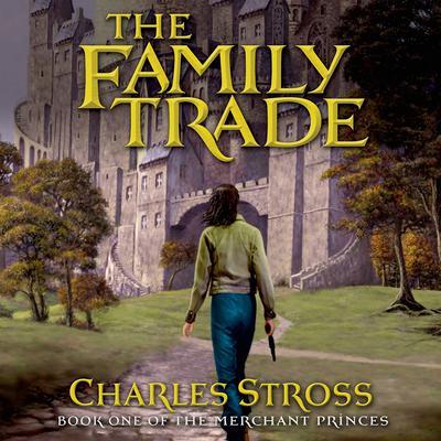 The Family Trade: A Fantasy Novel Audiobook, by