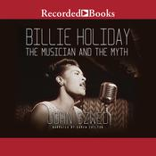 Billie Holiday: The Musician and the Myth Audiobook, by John Szwed