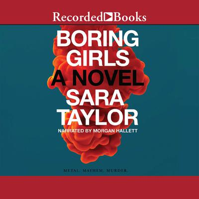 Boring Girls: A Novel Audiobook, by Sara Taylor