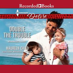 Double the Trouble Audiobook, by Maureen Child