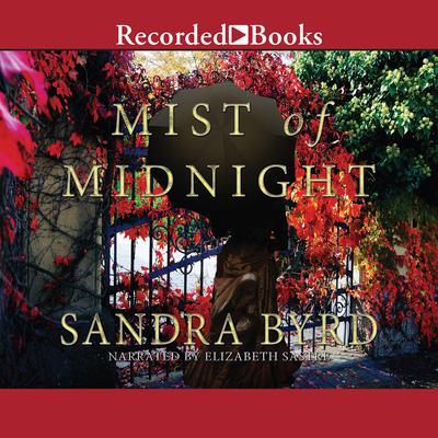 Mist of Midnight: A Novel Audiobook, by Sandra Byrd