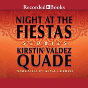 Night at the Fiestas: Stories Audiobook, by Kirstin Valdez Quade