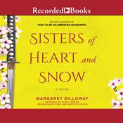 Sisters of Heart and Snow Audiobook, by Margaret Dilloway