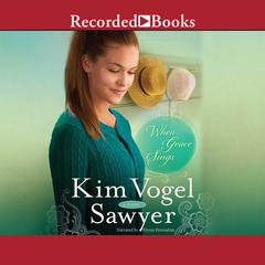 When Grace Sings Audiobook, by Kim Vogel Sawyer
