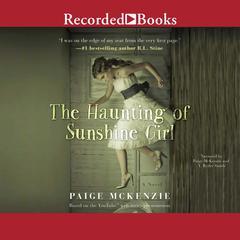 The Haunting of Sunshine Girl Audiobook, by Paige McKenzie, Alyssa Sheinmel
