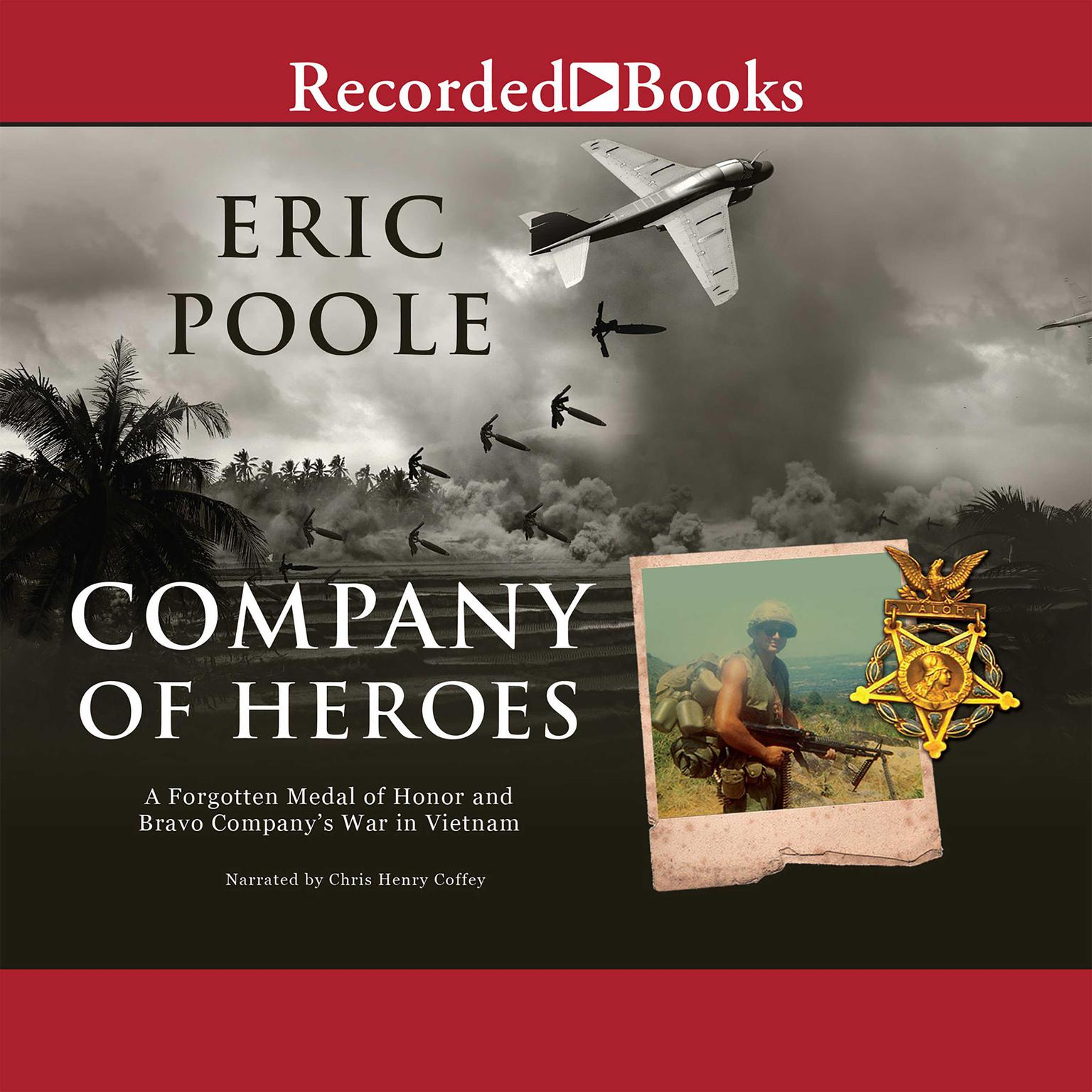 Printable Company of Heroes: A Forgotten Medal of Honor and Bravo Company's War in Vietnam Audiobook Cover Art